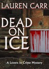 Dead on Ice (Lovers in Crime, #1)