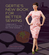 Gertie's New Book for Better Sewing by Gretchen Hirsch