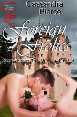 Foreign Frolics (Short Stories of Men In Love, #4)