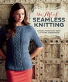 The Art of Seamless Knitting by Simona Merchant-Dest