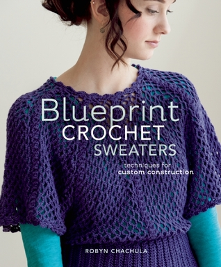 Blueprint crochet sweaters techniques for custom construction by 15824240 malvernweather Choice Image