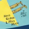 Hang Glider and Mud Mask