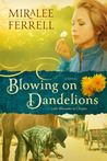 Blowing on Dandelions (Love Blossoms in Oregon, #1)