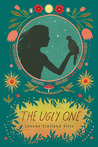 The Ugly One by Leanne Statland Ellis