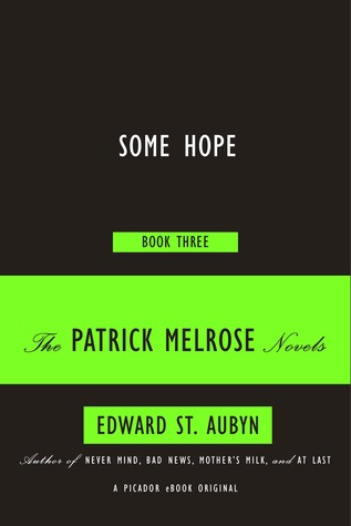 Some Hope (The Patrick Melrose Novels, #3)