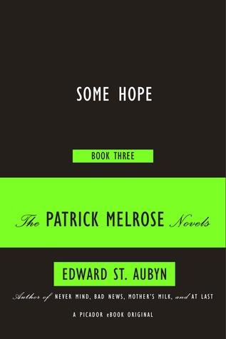 Some Hope (The Patrick Melrose Novels, #3)