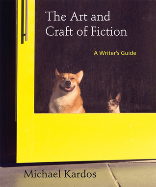 The Art and Craft of Fiction: A Writer's Guide
