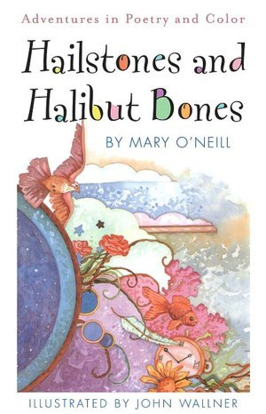 Hailstones and Halibut Bones: Adventures in Poetry and Color