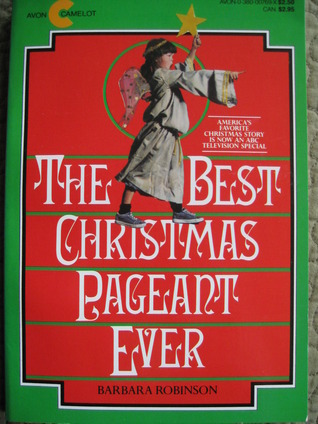 the best christmas pageant ever by barbara robinson - The Best Christmas Pagent Ever