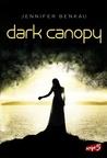 Dark Canopy (Dark Canopy, #1)