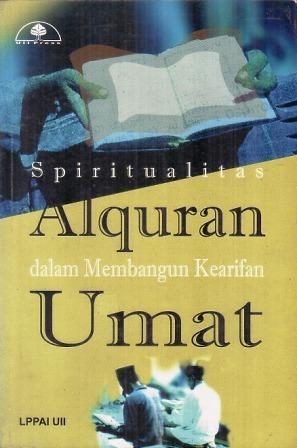 Spiritualitas Alquran dalam Membangun Kearifan Umat