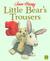 Little Bear's Trousers