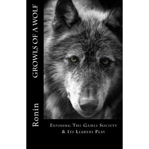 Growls Of A Wolf: Exposing The Games Society & Its Leaders Play