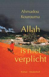 Allah is niet verplicht by Ahmadou Kourouma