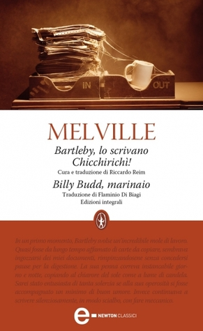 Bartleby, lo scrivano - Chicchirichì! - Billy Budd, marinaio