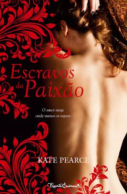 Escravos da paixão by Kate Pearce