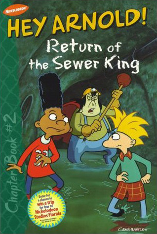 Return Of The Sewer King (Hey Arnold!)
