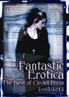 Fantastic Erotica: The Best of Circlet Press 2008-2012