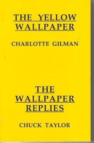 The Yellow Wallpaper; The Wallpaper Replies