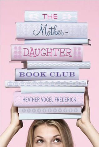 The Mother-Daughter Book Club - Heather Vogel Frederick