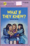 What If They Knew? by Patricia Hermes