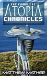The Complete Atopia Chronicles (Atopia Chronicles, #1-6, Atopia, #1)