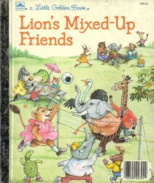 Lion's Mixed-Up Friends by Lucille Hammond