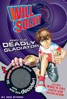 Download Will Solvit Novels: Will Solvit and the Deadly Gladiator (Will Solvit, #6)