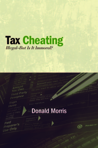 Tax Cheating: Illegal--But Is It Immoral?