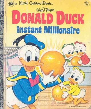 Donald Duck: Instant Millionaire (A Little Golden Book)