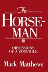 The Horseman: Obsessions of a Zoophile
