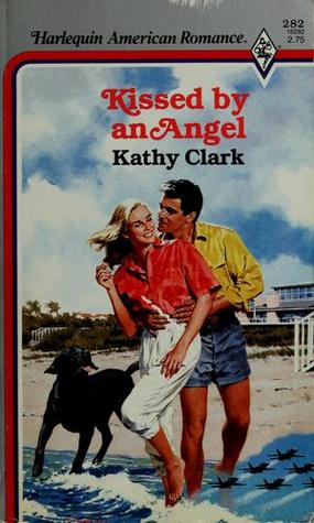 Kissed By An Angel Angel American Romance
