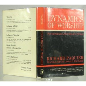 Dynamics of Worship: Foundations and Uses of Liturgy