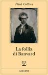 La follia di Banvard: Tredici storie di uomini e donne che non hanno cambiato il mondo