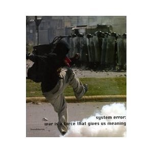 System Error: War Is A Force That Gives Us Meaning