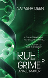 True Grime 2: Angel Maker (True Grime, #2)