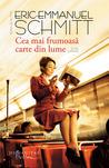 Cea mai frumoasă carte din lume şi alte povestiri by Éric-Emmanuel Schmitt
