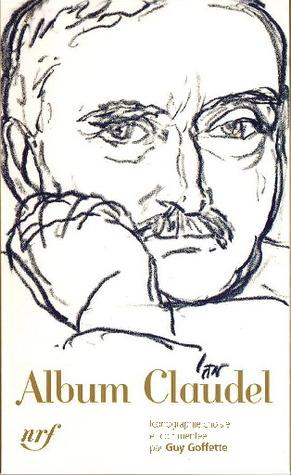 Album Claudel by Guy Goffette
