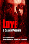 Love and Darker Passions by Alexis Brooks De Vita