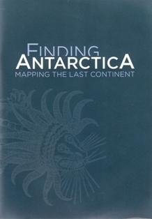 Finding Antarctica: mapping the last continent