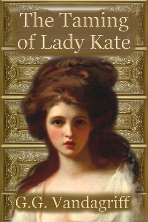 The Taming of Lady Kate (Six Rogues and Their Ladies #2)