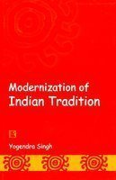 Modernization of Indian Tradition: A Systemic Study of Social Change