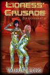 Lioness' Crusade (Zoe Lionheart, #10)