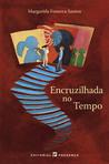 Encruzilhada no Tempo by Margarida Fonseca Santos