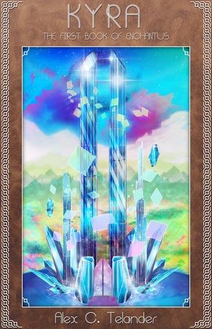 Kyra: The First Book of Enchantus