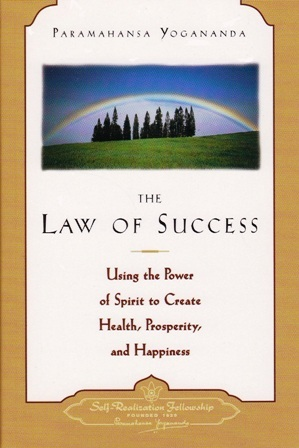 The Law of Success: Using the Power of Spirit to Create Health, Prosperity & Happiness