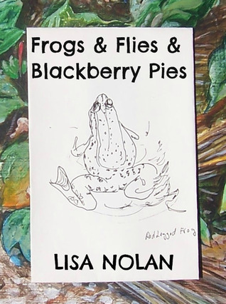 Frogs and Flies and Blackberry Pies