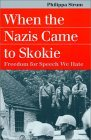 When the Nazis Came to Skokie: Freedom for Speech We Hate