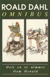 Roald Dahl omnibus: Ooit en te nimmer, Oom Oswald