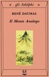Il Monte Analogo: Romanzo d'avventure alpine non euclidee e simbolicamente autentiche